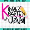 Kindergarten is my jam svg