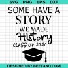 We made history class of 2020 svg