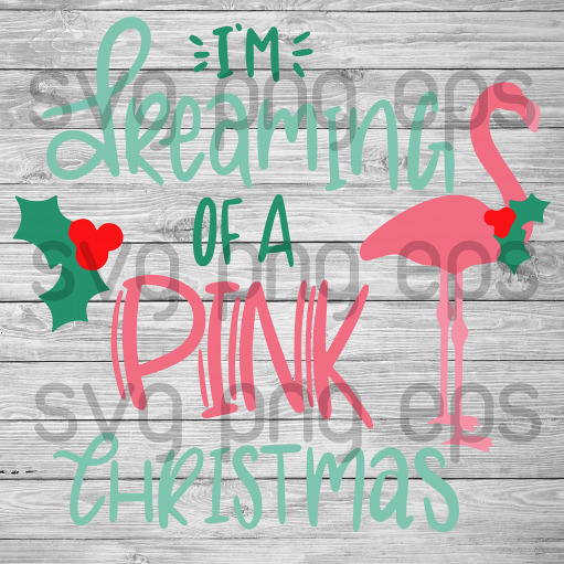 I'm dreamer of a pink christmas svg, Christmas svg, Flamingo Christmas Svg, Christmas Svg Files For Cricut, SVG, DXF, EPS, PNG Instant Download