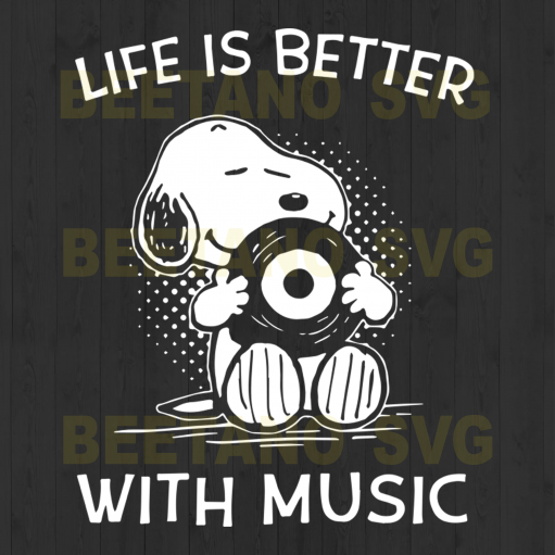 Life is better with music Cutting Files For Cricut, SVG, DXF, EPS, PNG Instant Download