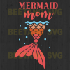 Mermaid Mom Svg, Mermaid Mom Vector, Mermaid Mom Clipart, Mermaid Mom Cutting Files For Cricut, SVG, DXF, EPS, PNG Instant Download