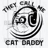 They Call Me Cat Daddy Svg Files, Cat Daddy Svg, Cat Svg Files, Daddy Cutting Files, Family Svg