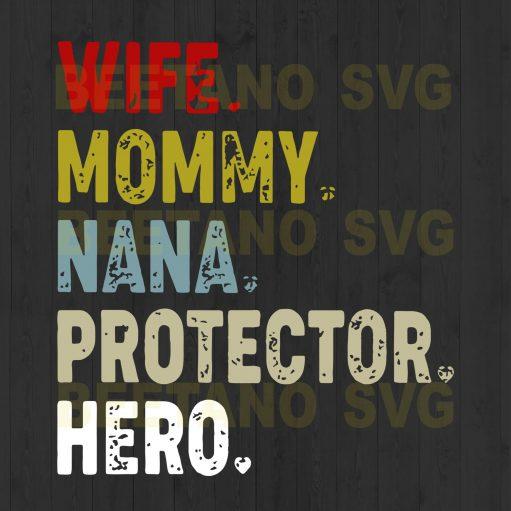 Wife Mommy Nana Protector Hero