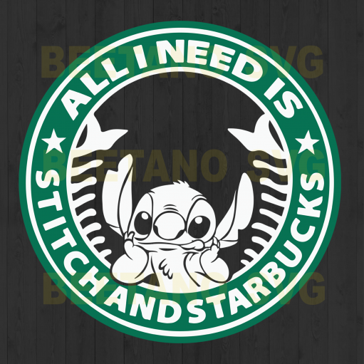 All I Need Is Stitch And Starbucks svg