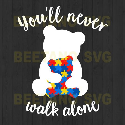 Autism Mama Bear You'll Never Walk Alone Svg