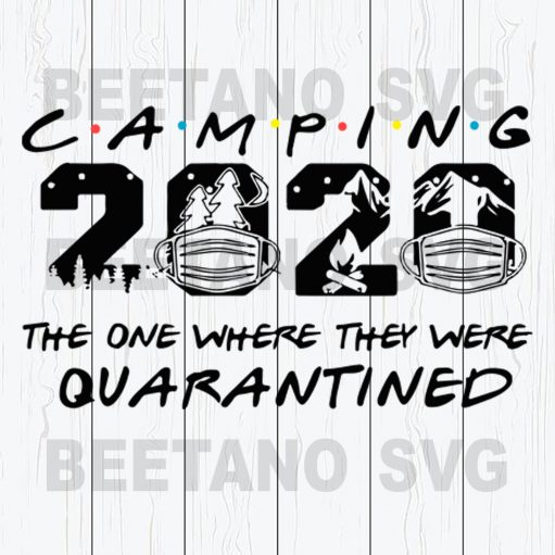 Camping 2020 The One Where They Were Quarantined