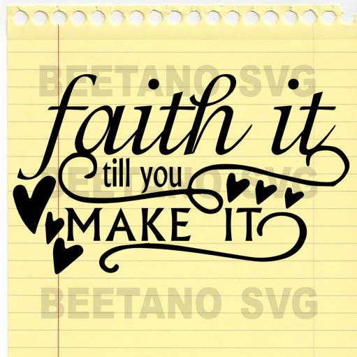 Faith it till you make it Svg
