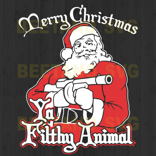 Merry Christmas Filthy Animals Svg, Santa With Guns Svg Files, Cutting Files For Cricut, SVG, DXF, EPS, PNG Instant Download