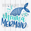 Mama mermaid Svg Files Cutting Files For Cricut, SVG, DXF, PNG Instant Download