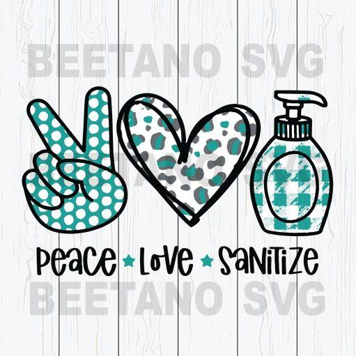 Peace Love Sanitize Svg, Sanitize 2020 Svg, Svg Files