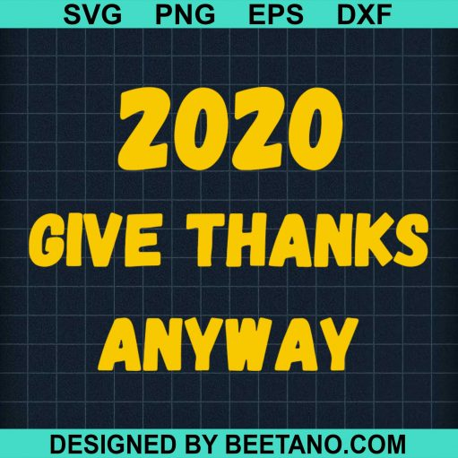 2020 Give Thanks Anyway
