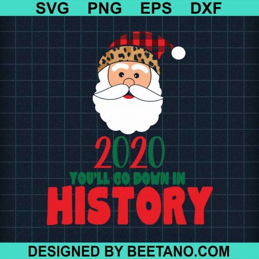 2020 You'll Go Down In History Santa Christmas