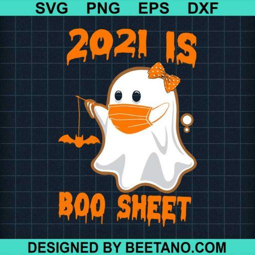 2021 Is Boo Sheet Halloween Ghost Wear Mask SVG