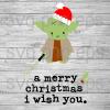Yoda A merry christmas I wish you svg