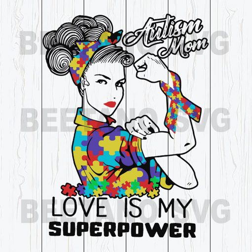 Autism Mom Love Is My Superpower Svg File
