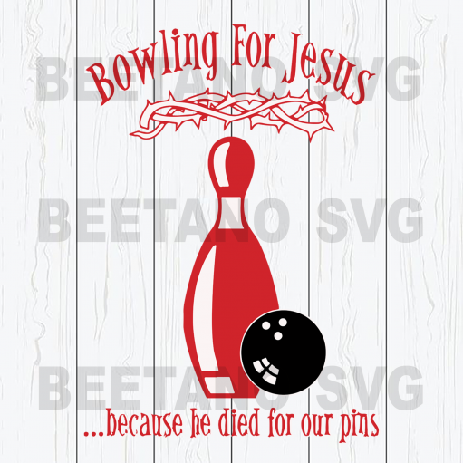 Bowling For Jesus Because He Died For Our Pins Svg, Bowling For Jesus Svg