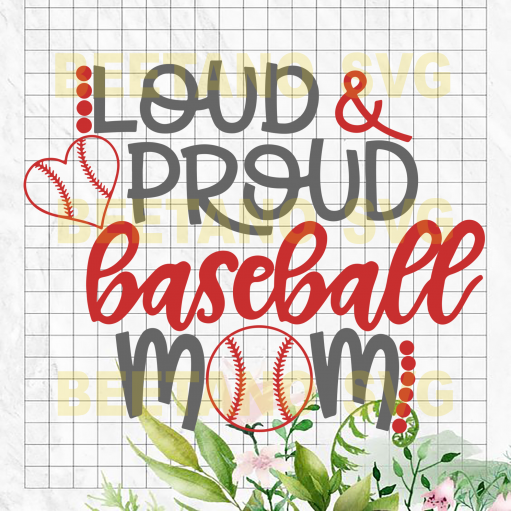 Loud And Proud Baseball Mom Svg, Baseball Mom Svg Files, Baseball Clipart, Baseball Vector, Baseball Cutting Files For Cricut, SVG, DXF, EPS, PNG Instant Download