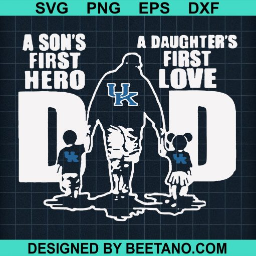 A Son's First Hero A Daughter's First Love Svg, Father's Day