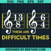 These Are Difficult Times Music