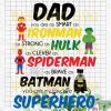 Dad Ironman Hulk Spiderman