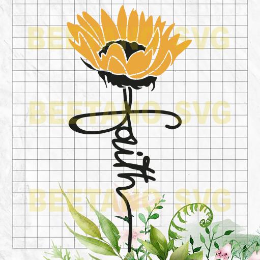 Sunflower Faith Svg Files, Sunflower Quotes Cutting Files, Sunflower Faith Svg, Faith Svg Files