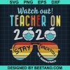 Watch Out Teacher On 2020 Stay Vacation Glasses