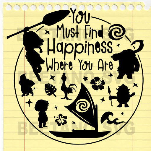 You must find happiness where you are Moana Svg