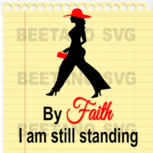 By Faith I am still standing