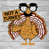 Turkey Svg, Not A Turkey Svg Files, Thanksgiving Svg Files Files For Cricut, SVG, DXF, EPS, PNG Instant Download