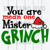 You Are Mean One Mister Grinch Svg, Grinch Svg Files, Christmas Cutting Files, Grinch Files For Cricut, SVG, DXF, EPS, PNG Instant Download