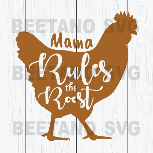 Mama Rules The Roost Svg Flies, Chicken Mama Svg, Chicken Svg, Mama Rules The Roost Svg