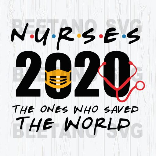 The One Who Saved The World Nurse 2020 Svg Files, Nurse 2020 Svg, The One Who Saved The World Svg