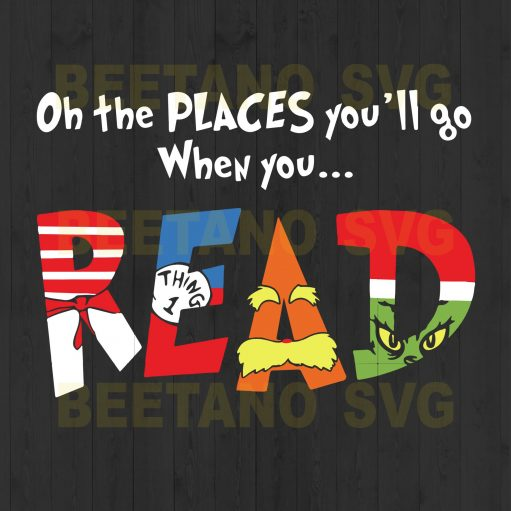 On the place you'll go when you read Svg, Reading Svg, Dr Seuss Svg, Reading Cutting Files