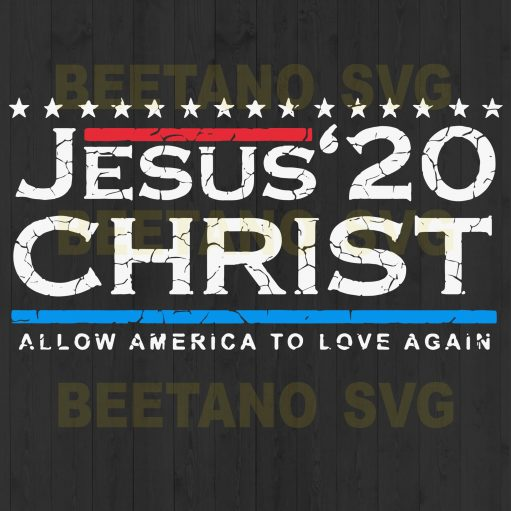 Jesus Christ Allow America To Love Again Svg Files For Instant Download