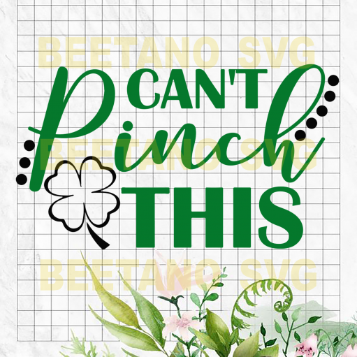 I can't pinch this St Patrick's Day Cutting Files, I can't pinch this St Patrick's Day Svg