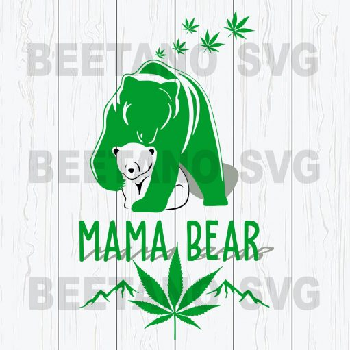 Mama Bear Weed Svg Files, Mama Bear Svg, Bear Svg Files For Instant Download