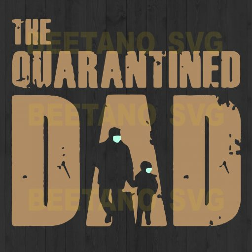 The Quarantined Dad Wear Facemask Svg Files, Dad Svg, Dad Wear Facemask Svg Files