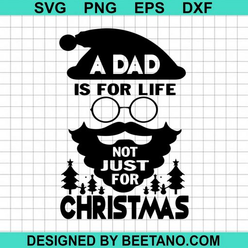 A Dad Is For Life Not Just For Christmas  2020