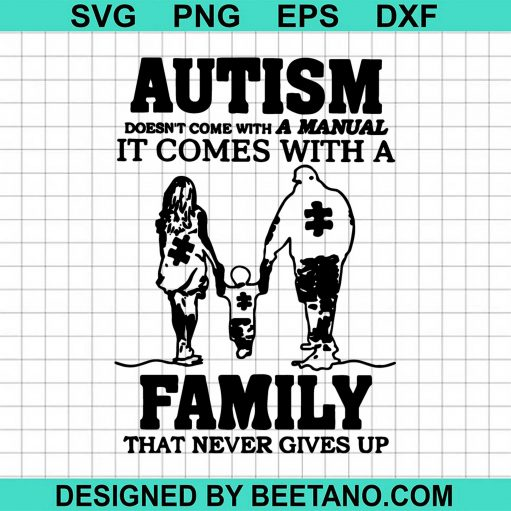 Autism Doesn't Come With A Manual Family