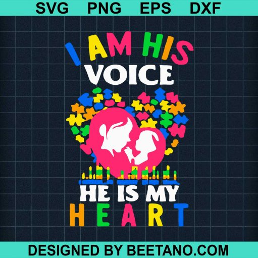 Autism I Am His Voice He Is My Heart 2020