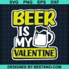 Beer Is My Valentine