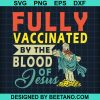 Fully Vaccinated By The Blood Of Jesus