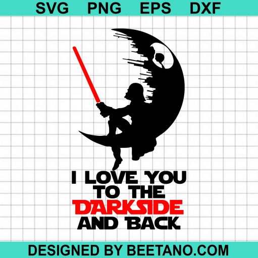 I Love You To The Darkside And Back - Darth Vader - Star Wars