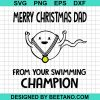 Merry Christmas Dad From Your Swimming Champion