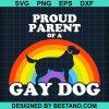 Proud Parent Of A Gay Dog
