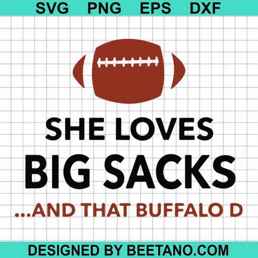 She Loves Big Sacks And That Buffalo D 2020