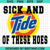 Sick And Tide Of These Hoes