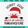 Sorry 2020 You're On Santa's Naughty List Christmas