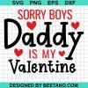 Sorry Boys Daddy Is My Valenine