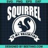 Squirrel Is My Valentine
